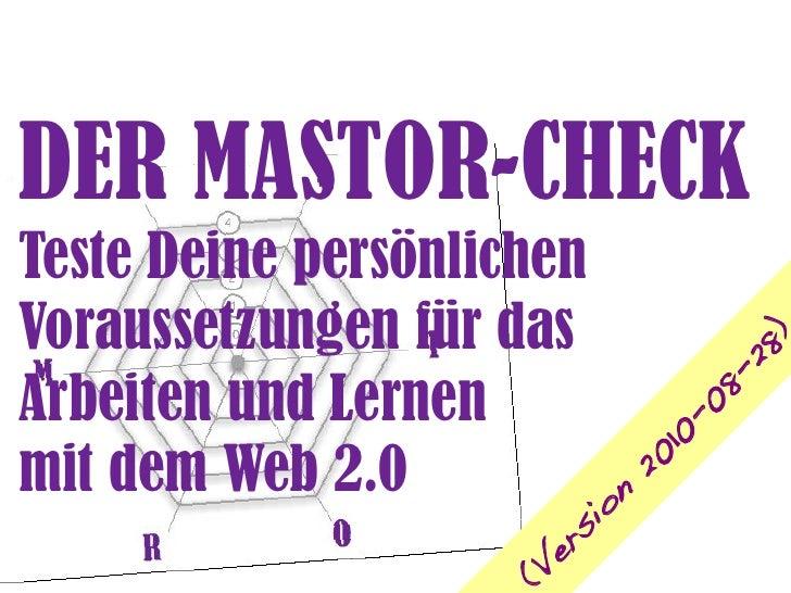 MASTOR-Check - Teste Deine Voraussetzungen für das Lernen und Arbeiten mit dem Web 2.0!