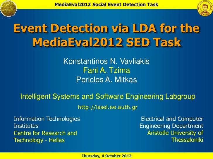 MediaEval2012 Social Event Detection TaskEvent Detection via LDA for the   MediaEval2012 SED Task                 Konstant...