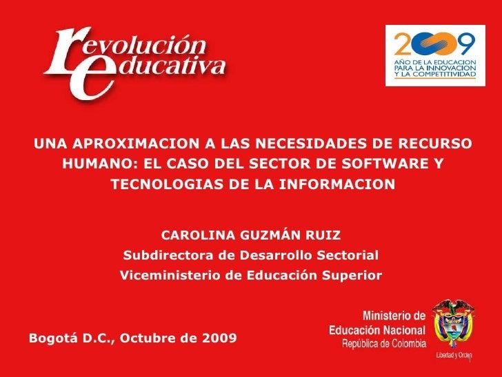 UNA APROXIMACION A LAS NECESIDADES DE RECURSO HUMANO: EL CASO DEL SECTOR DE SOFTWARE Y TECNOLOGIAS DE LA INFORMACION Bogot...