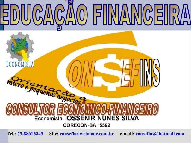 Tel.: 73-88613843 Site: consefins.webnode.com.br e-mail: consefins@hotmail.com