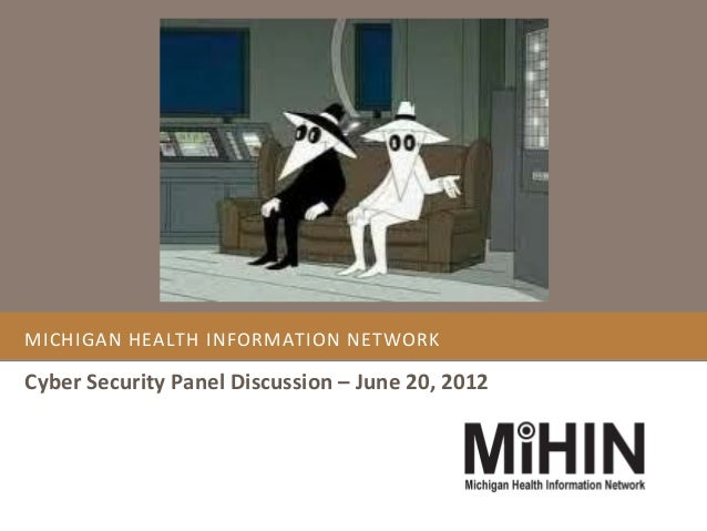 MICHIGAN HEALTH INFORMATION NETWORKCyber Security Panel Discussion – June 20, 2012