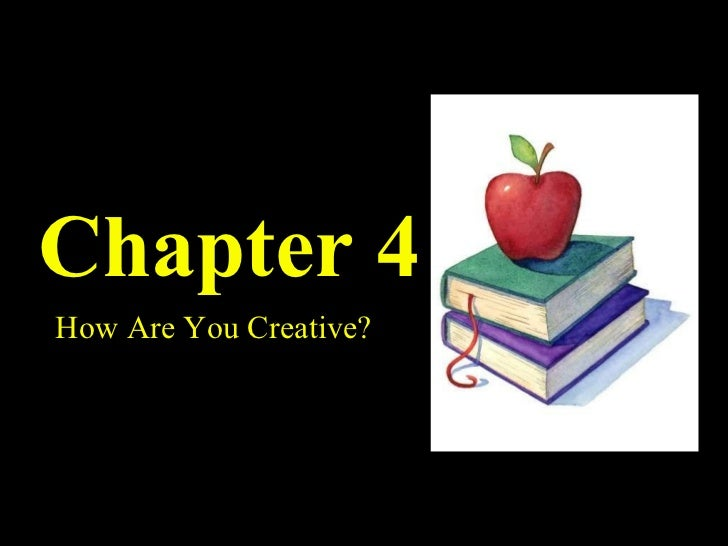 Chapter 4 How Are You Creative?