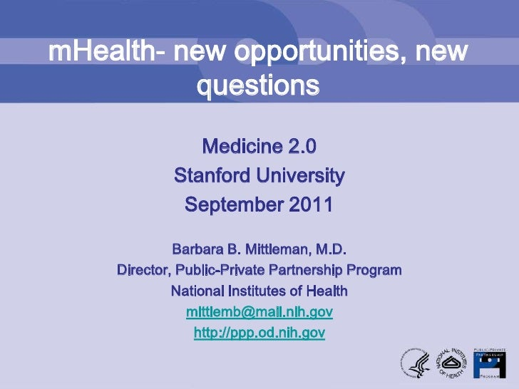 mHealth- new opportunities, new questions<br />Medicine 2.0<br />Stanford University<br />September 2011<br />Barbara B. M...