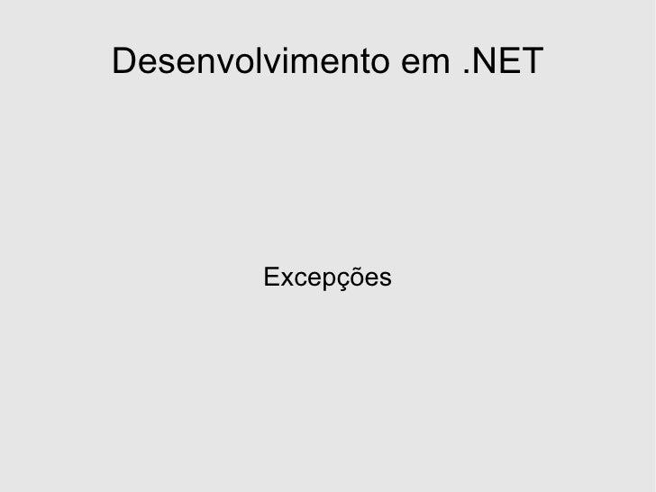 Desenvolvimento em .NET             Excepções