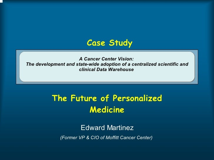 A Cancer Center Vision:  The development and state-wide adoption of a centralized scientific and clinical Data Warehouse  ...