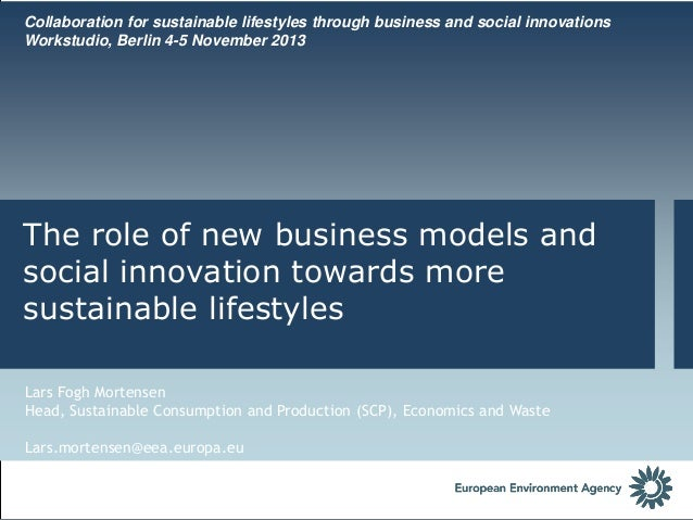 Collaboration for sustainable lifestyles through business and social innovations Workstudio, Berlin 4-5 November 2013  The...