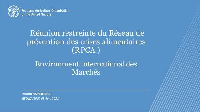 Réunion restreinte du Réseau de prévention des crises alimentaires (RPCA ) Environment international des Marchés Martin NA...