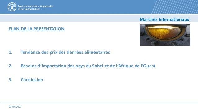 1. Tendance des prix des denrées alimentaires 2. Besoins d'importation des pays du Sahel et de l'Afrique de l'Ouest 3. Con...