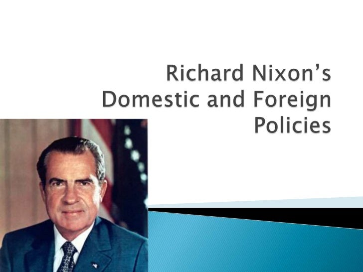Richard Nixon's Domestic and Foreign Policies<br />