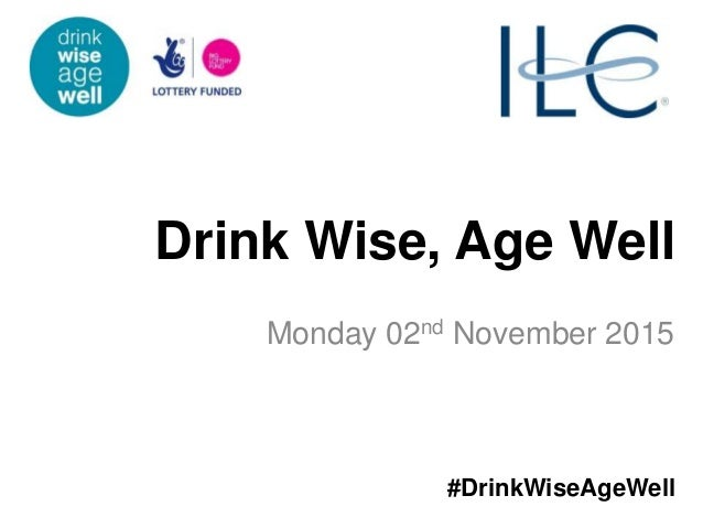 Drink Wise, Age Well Monday 02nd November 2015 #DrinkWiseAgeWell