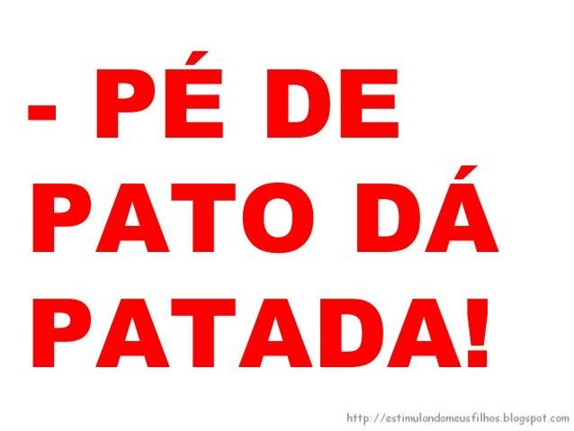 O PATONADA,DANADODA VIDA.
