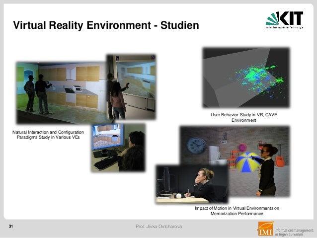 31 Prof. Jivka Ovtcharova Virtual Reality Environment - Studien Natural Interaction and Configuration Paradigms Study in V...
