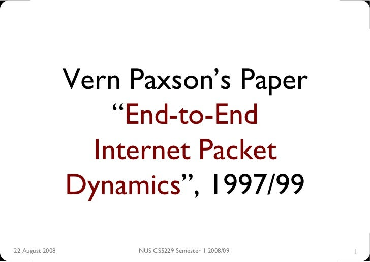 "Vern Paxson's Paper                      ""End-to-End                    Internet Packet                  Dynamics"", 1997/9..."