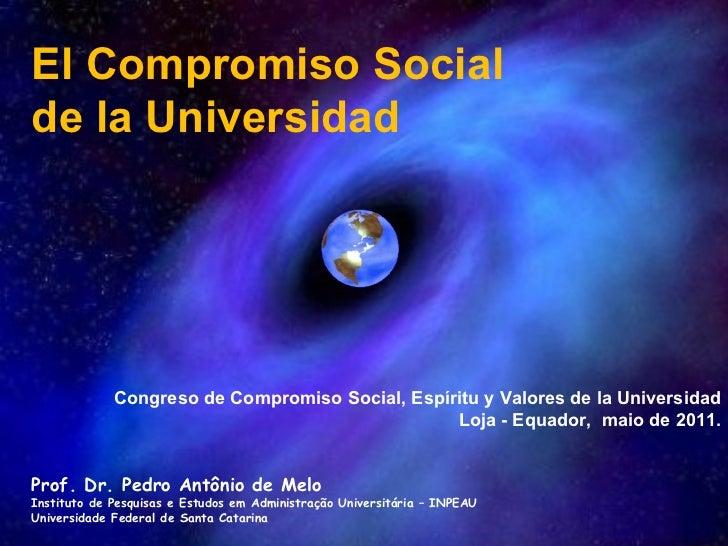 <ul><li>El Compromiso Social  </li></ul><ul><li>de la Universidad </li></ul><ul><ul><li>Congreso de Compromiso Social, Esp...