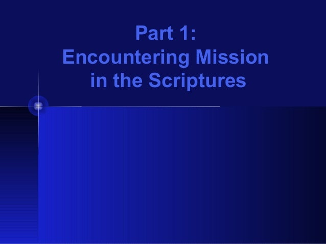 Part 1: Encountering Mission in the Scriptures