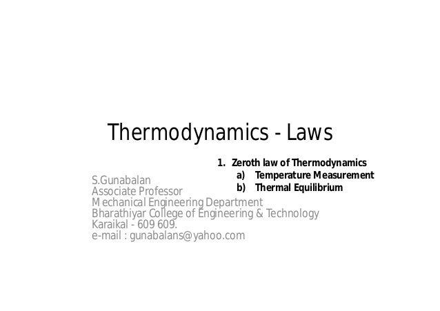 Thermodynamics - Laws S.Gunabalan Associate Professor Mechanical Engineering Department Bharathiyar College of Engineering...