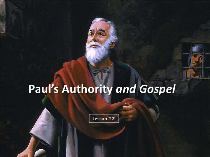 Paul's Authority and Gospel<br />Lesson # 2 <br />