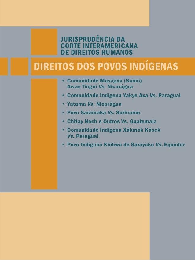 JURISPRUDÊNCIA DA  CORTE INTERAMERICANA  DE DIREITOS HUMANOS  DIREITOS DOS POVOS INDÍGENAS  • Comunidade Mayagna (Sumo)  A...