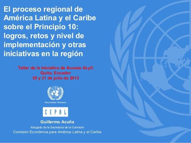 El proceso regional de América Latina y el Caribe sobre el Principio 10: logros, retos y nivel de implementación y otras i...