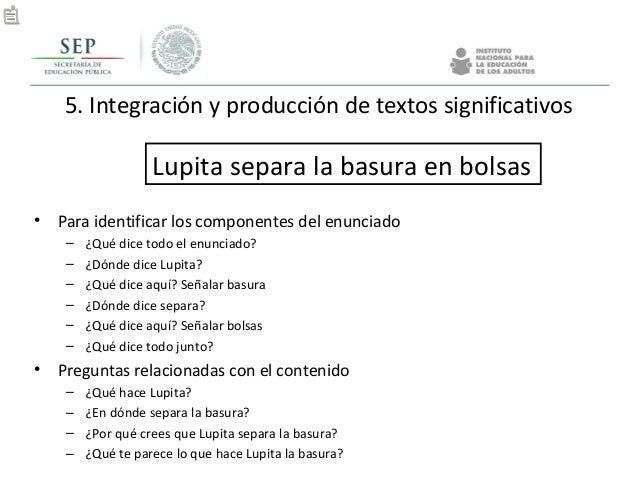 5. Integración y producción de textos significativos • Para identificar los componentes del enunciado – ¿Qué dice todo el ...