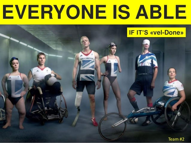 EVERYONE IS ABLE Team #2 IF IT'S «vel-Done»