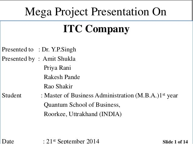 Mega Project Presentation On ITC Company Presented to : Dr. Y.P.Singh Presented by : Amit Shukla Priya Rani Rakesh Pande R...