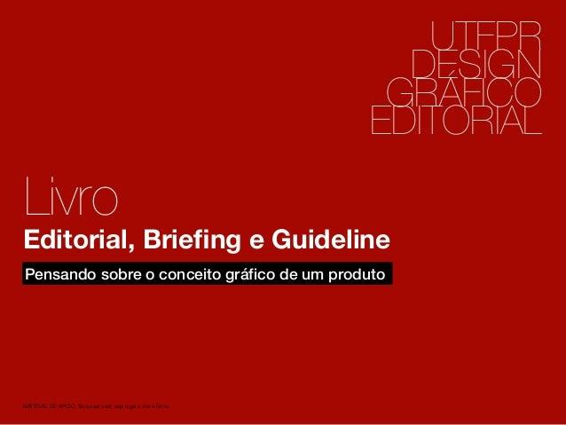 2  Livro  Pensando sobre o conceito gráfico de um produto  1  UTFPR  DESIGN  GRÁFICO  EDITORIAL  Editorial, Briefing e Gui...