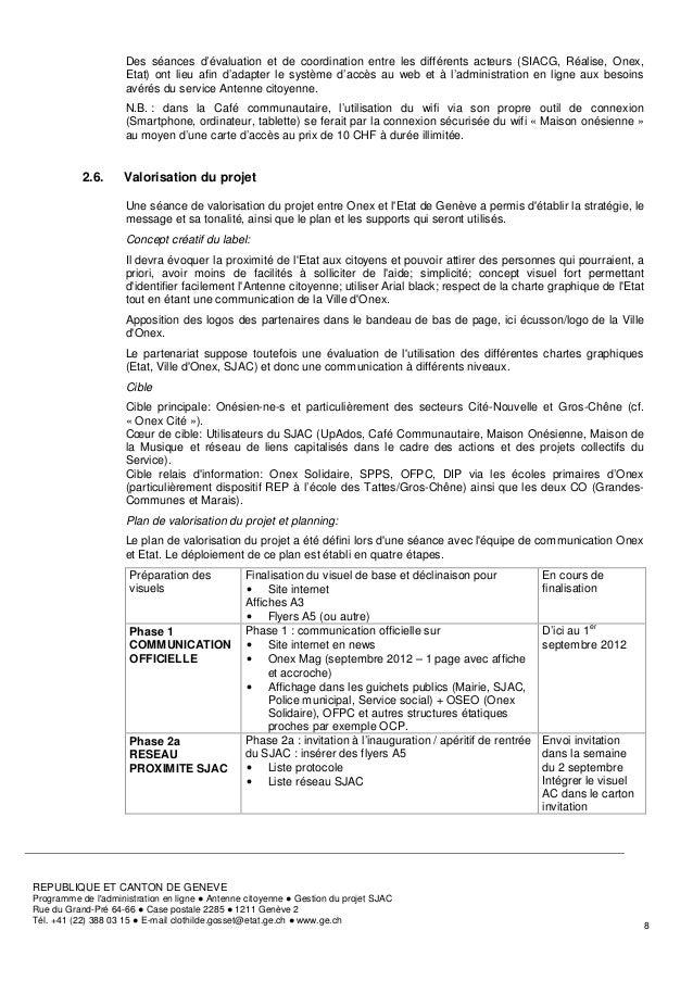 Des séances d'évaluation et de coordination entre les différents acteurs (SIACG, Réalise, Onex,                     Etat) ...