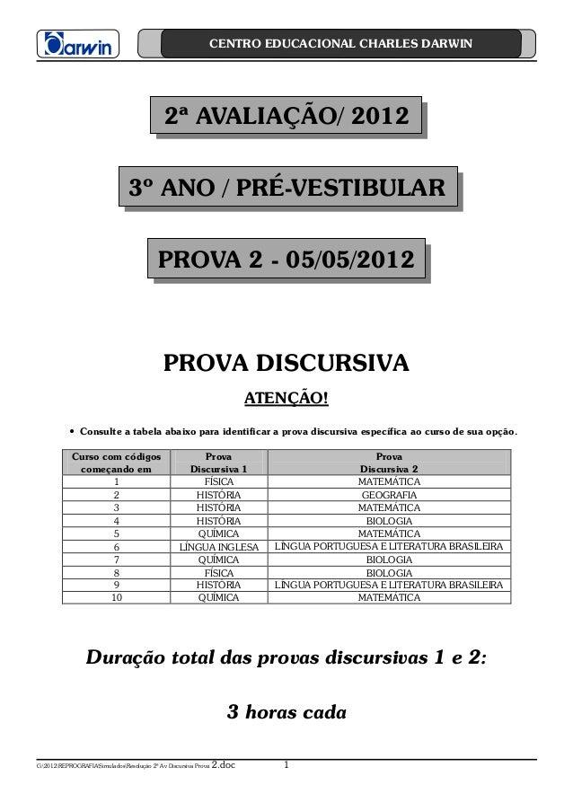 G:2012REPROGRAFIASimuladosResolução 2ª Av Discursiva Prova 2.doc 1 CENTRO EDUCACIONAL CHARLES DARWIN 2ª AVALIAÇÃO/ 2012 3º...