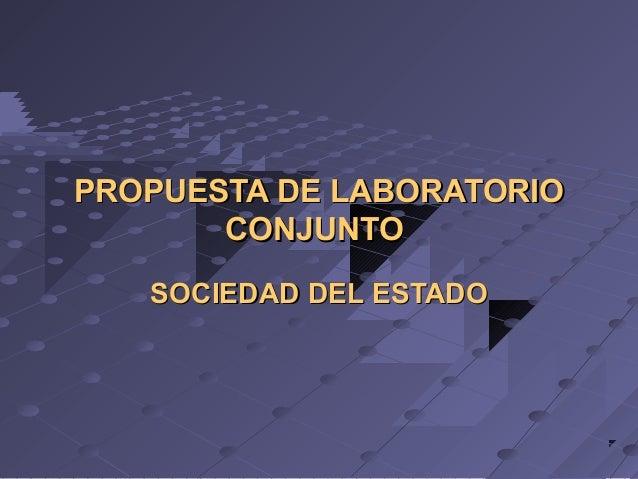PROPUESTA DE LABORATORIO CONJUNTO SOCIEDAD DEL ESTADO