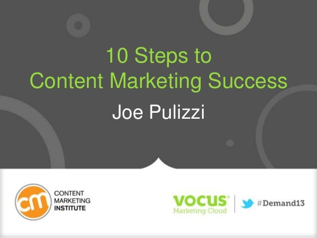 10 Steps to Content Marketing Success Joe Pulizzi