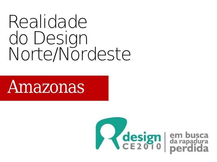 Realidade do Design Norte/Nordeste Amazonas