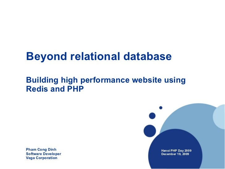 Beyond relational databaseBuilding high performance website usingRedis and PHPPham Cong Dinh                   Hanoi PHP D...