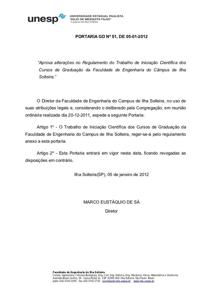 """C ampus de Ilha Solteira                                   PORTARIA GD Nº 01, DE 05-01-2012      """"Aprova alterações no Reg..."""
