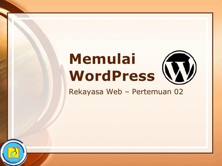 Memulai WordPress Rekayasa Web – Pertemuan 02
