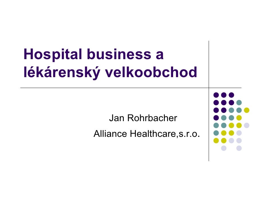 Hospital business a lékárenský velkoobchod             Jan Rohrbacher         Alliance Healthcare,s.r.o.