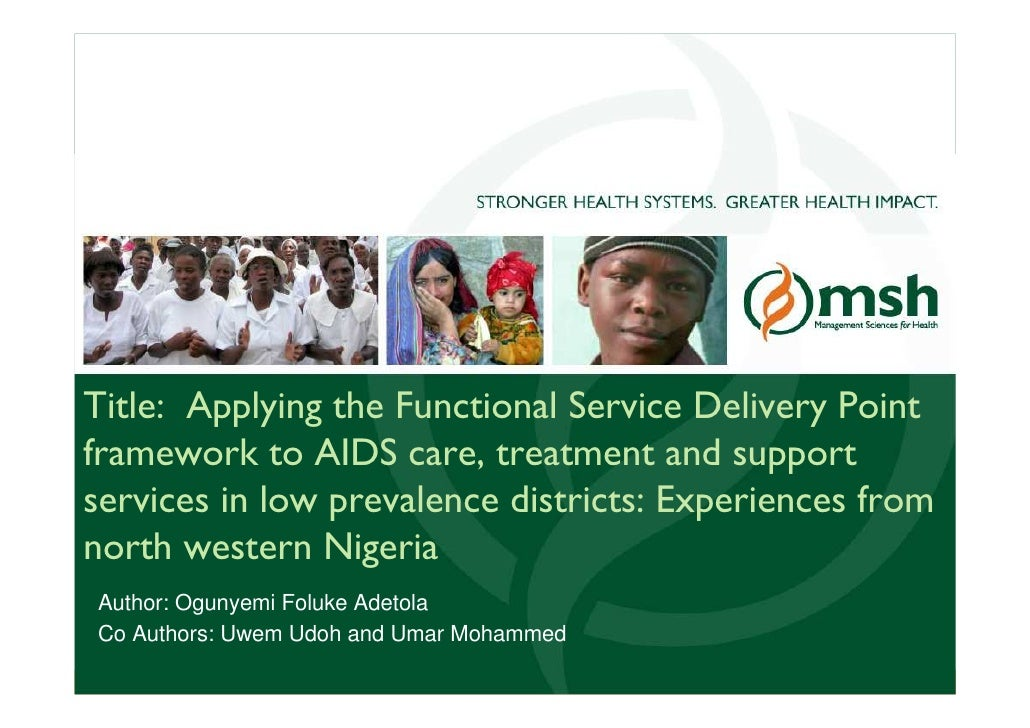 Title: Applying the Functional Service Delivery Point framework to AIDS care, treatment and support services in low preval...