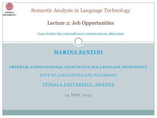 Semantic Analysis in Language Technology Lecture 2: Job Opportunities Course Website: http://stp.lingfil.uu.se/~santinim/s...