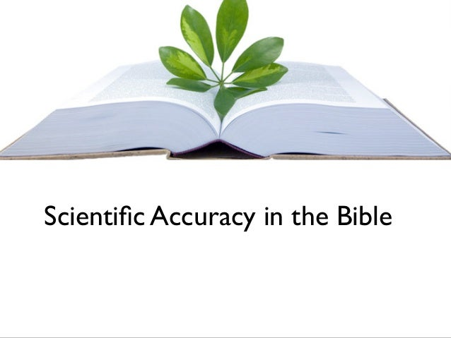 biblical accuracy First era: creation: see are there any scientific proofs of the bible  books of the  old testament, are as accurate historical documents as any.
