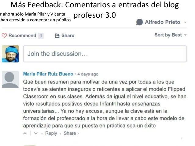 Más Feedback: Comentarios a entradas del blog profesor 3.0or ahora sólo María Pilar y Vicenta han atrevido a comentar en p...