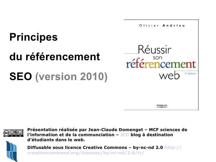 Principes  du référencement  SEO  (version 2010) Présentation réalisée par Jean-Claude Domenget – MCF sciences de l'inform...
