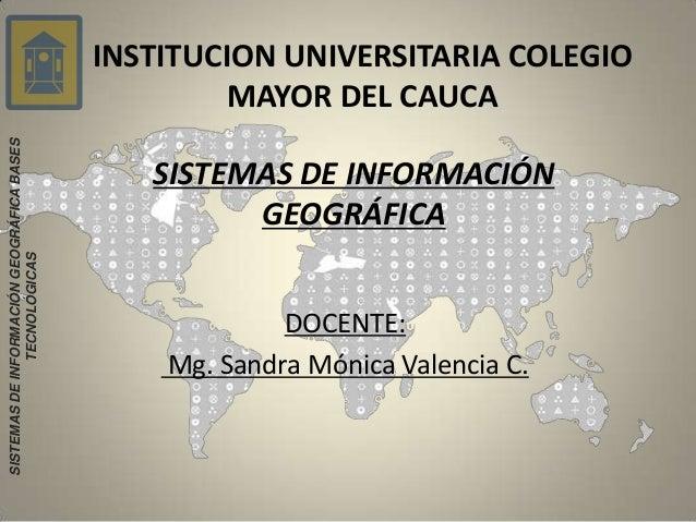 INSTITUCION UNIVERSITARIA COLEGIO                                                    MAYOR DEL CAUCASISTEMAS DE INFORMACIÓ...