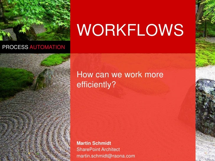 WORKFLOWSPROCESS AUTOMATION                     How can we work more                     efficiently?                     ...