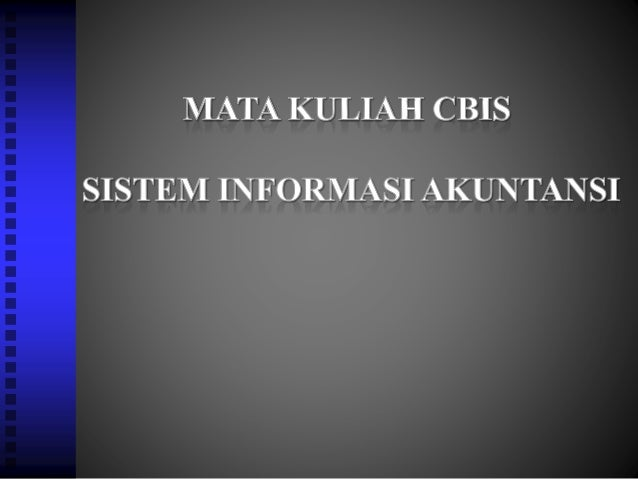 Tinjauan Sistem Informasi Akuntansi  Akuntansi merupakan bahasa bisnis, menyajikan dan meringkas kejadian- kejadian bisni...