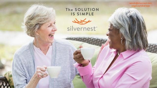 wendi@silvernest.com angel.co/silvernest