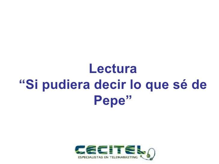 """Lectura """"Si pudiera decir lo que sé de Pepe"""""""