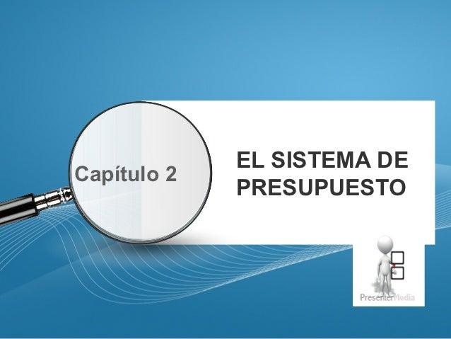 EL SISTEMA DE           Capítulo 2                        PRESUPUESTOPage  1