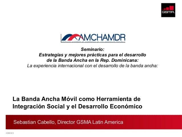 Seminario: Estrategias y mejores prácticas para el desarrollo de la Banda Ancha en la Rep. Dominicana: La experiencia inte...