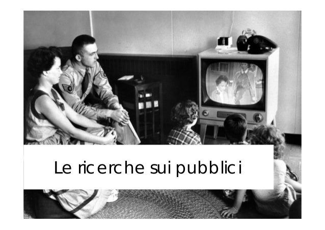 1 Le ricerche sui pubblici