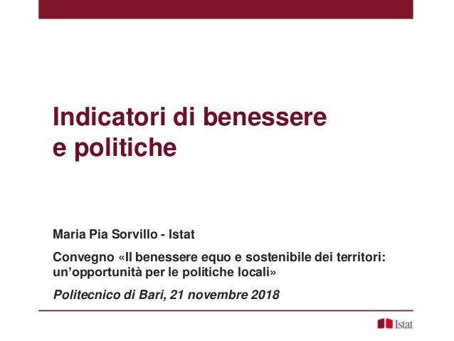 Indicatori di benessere e politiche Maria Pia Sorvillo - Istat Convegno «Il benessere equo e sostenibile dei territori: un...